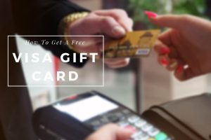 how to get a free visa gift card